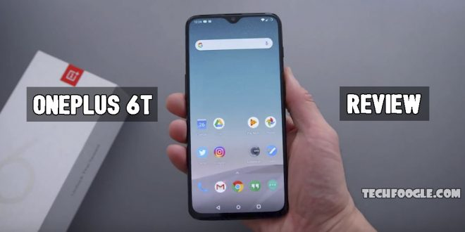 OnePlus 6T Review: A stunning device in many ways