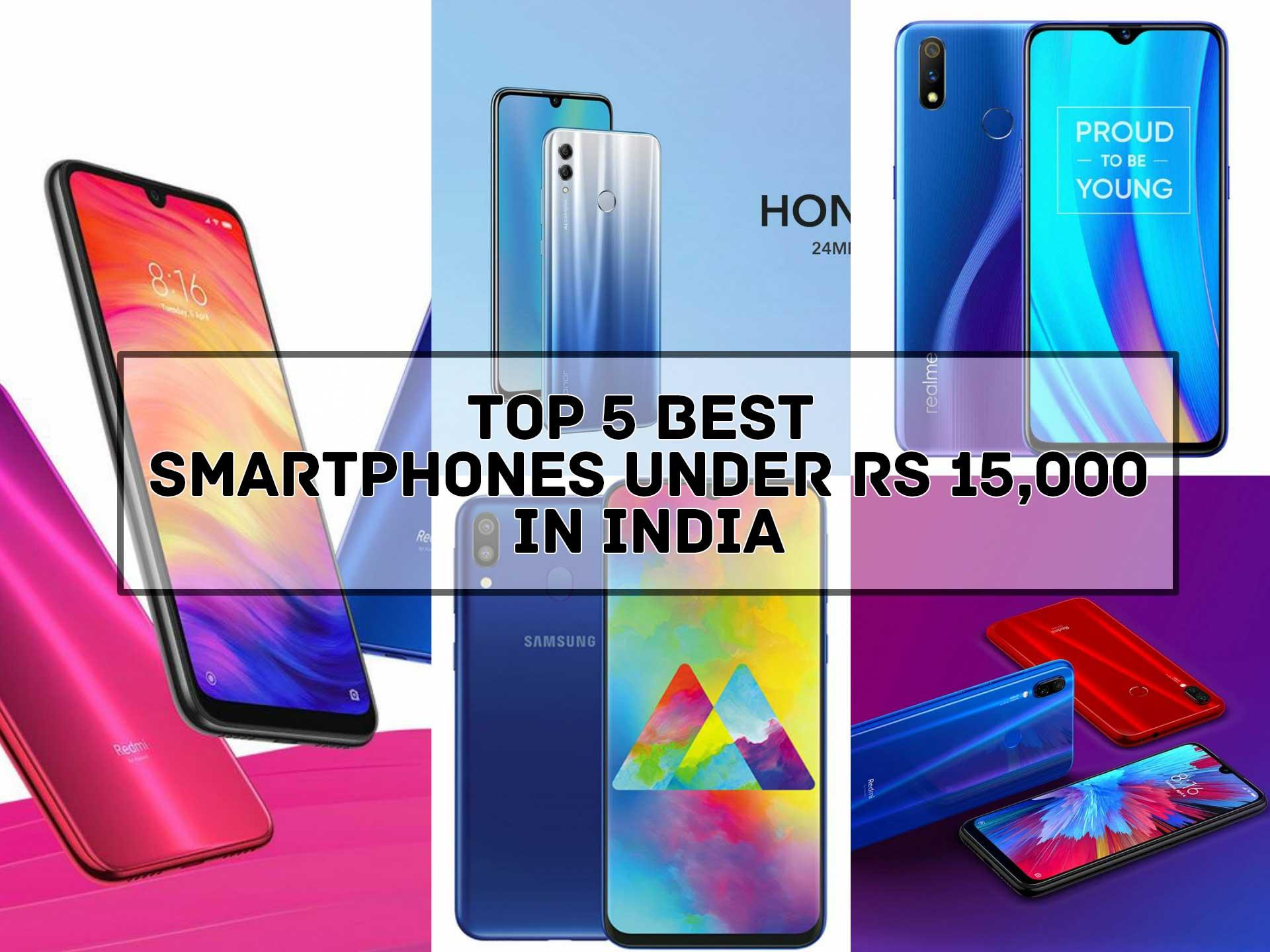 5 Best Smartphones under 15000