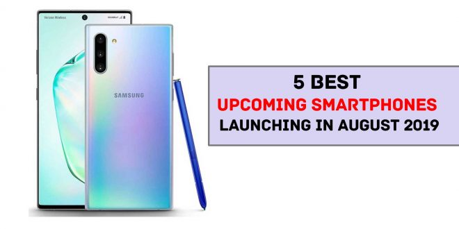 5 Best Upcoming Smartphones Launching in August 2019